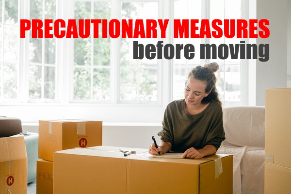 PRECAUTIONARY MEASURES TO FOLLOW WHILE MOVING