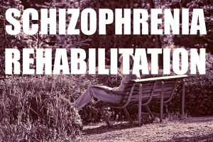SCHIZOPHRENIA REHABILITATION