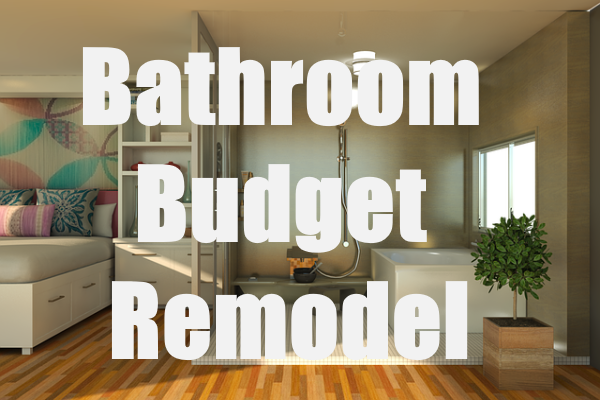 Remodel Bathroom on Budget
