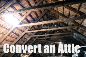 Convert an Attic into a Room