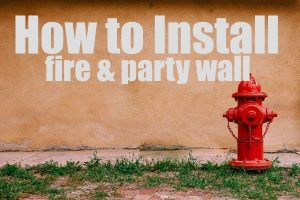Install a Fire and Party Wall