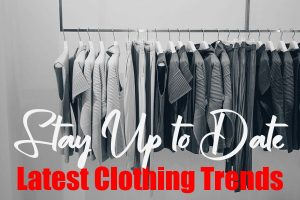 Latest Clothing Trends