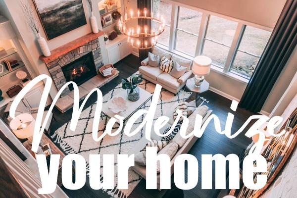 Modernize Your Home