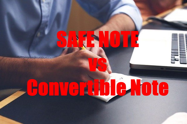 Safe Notes Versus Convertible Notes