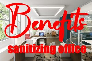 Benefits of Sanitizing Offices