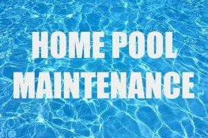Home Pool Maintenance