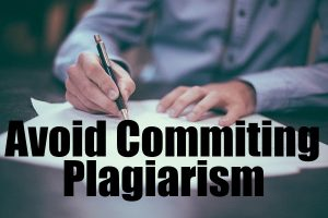 Avoid Committing Plagiarism