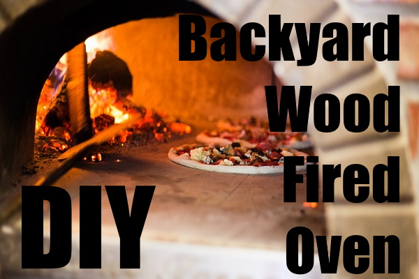 Build a Backyard Wood Fired Oven