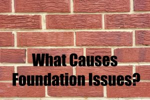 Causes Foundation Issues