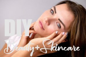 DIY Beauty and Skincare Products