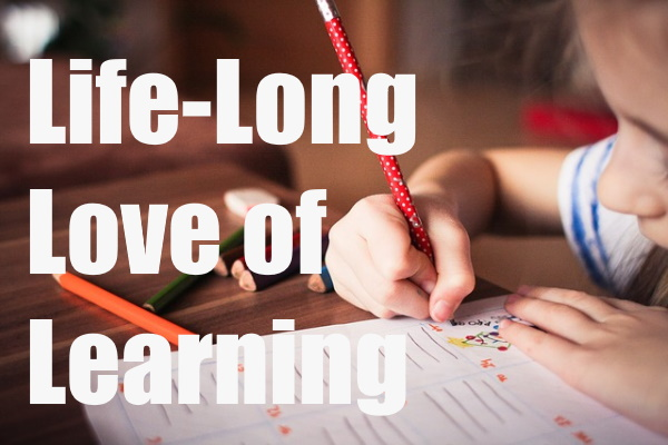 Life-Long Love of Learning in Your Child
