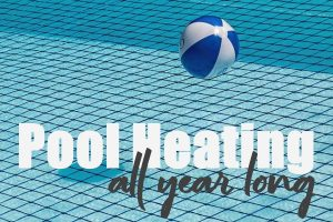 Pool Heating All Year Round