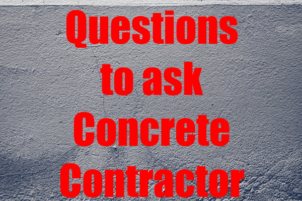 Questions to Ask a Concrete Contractor