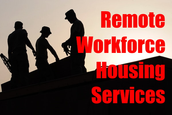 REMOTE WORKFORCE HOUSING SERVICES