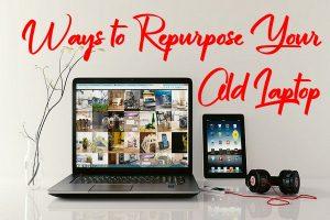 Repurpose an Old Laptop