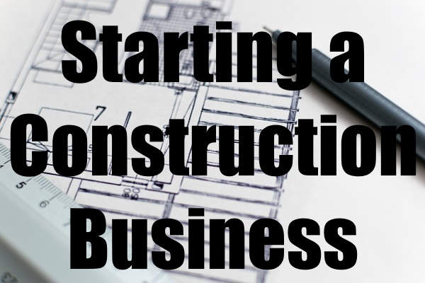 Starting a Construction Business
