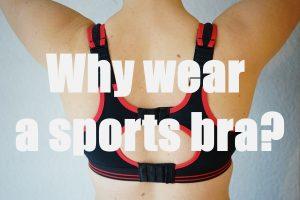 Wear a Sports Bra