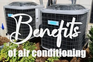 Benefits of Air-Conditioning