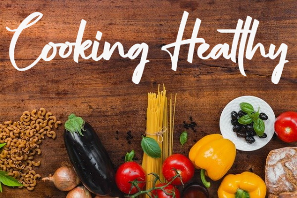 Cooking Healthy For Better Living