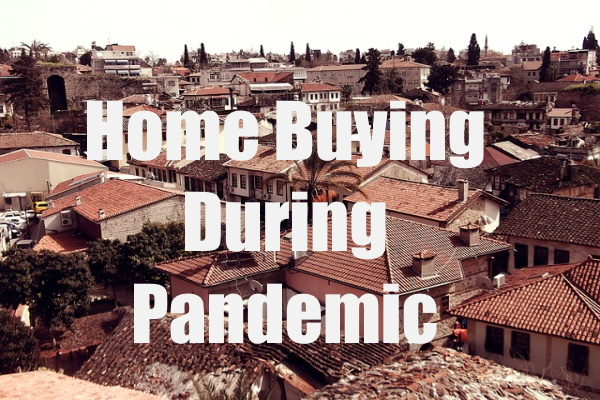 Home Buying In The Pandemic Season