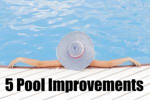 5 Pool Improvements