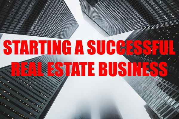 Starting Successful Real Estate Company