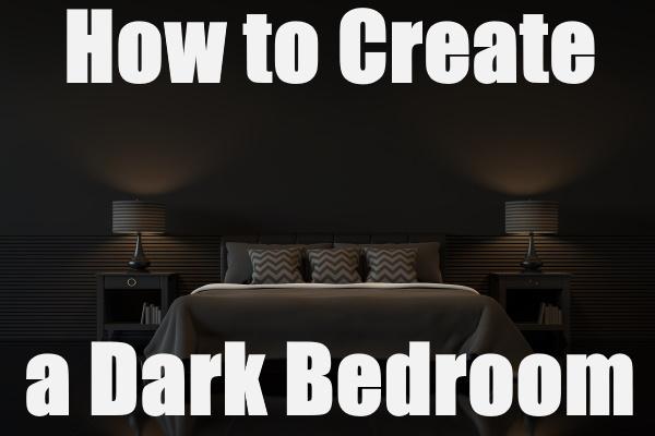 Create A Dark Bedroom