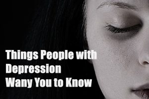 8 Things People With Depression Want You to Know