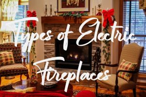 Electric Fireplace Types