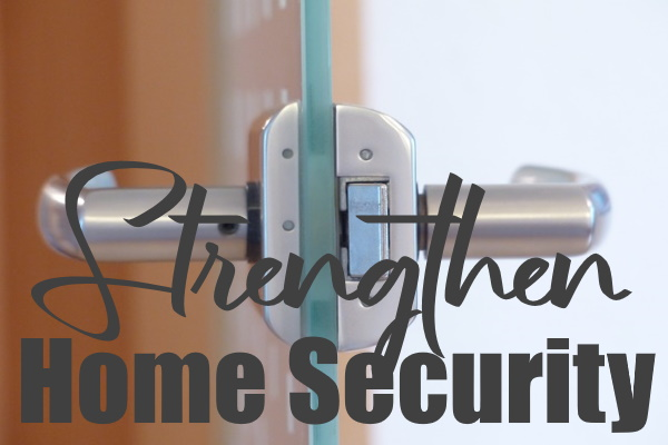 Strengthen your Home Security