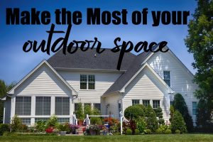 Most of Your Outdoor Space