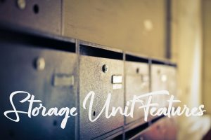 Features of a Storage Unit