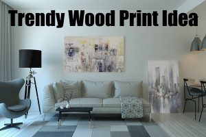 Trendy Wood Print Ideas