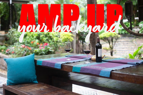 AMP UP YOUR BACKYARD