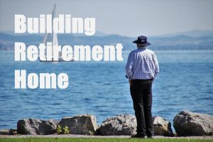 Building a Retirement Home