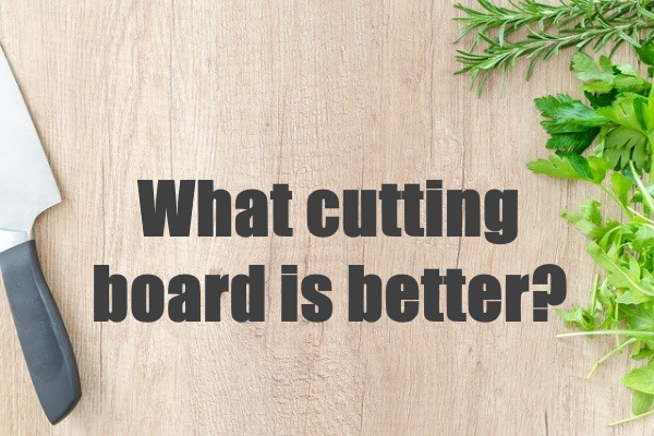 What Cutting Board Is Better