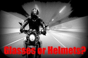 Glasses or Helmet