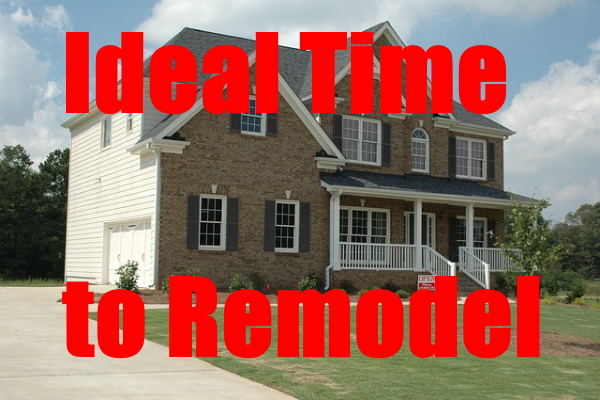 Ideal Time to Remodel