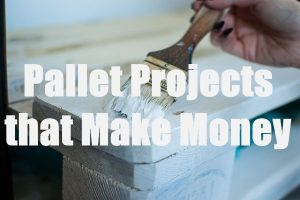 Pallet Projects that Make Money