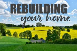 Rebuilding Your Home