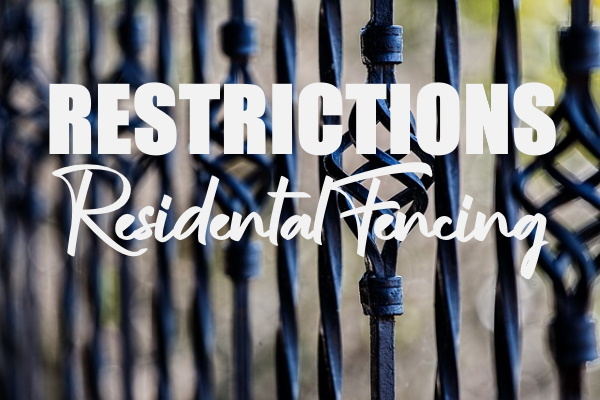 Restrictions on Residential Fences