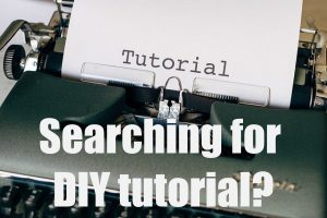Searching for DIY Tutorial
