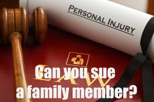 Can You Sue a Family Member for Personal Injury?