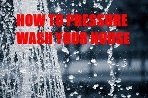 Pressure Wash a House