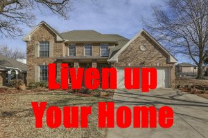 Liven Up Your Home