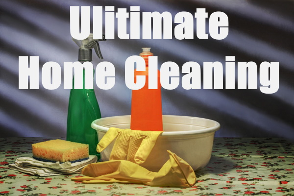 ULTIMATE HOME CLEANING TIPS