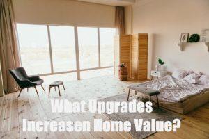 Home Upgrades Increase Value