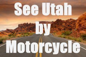 See Utah By Motorcycle