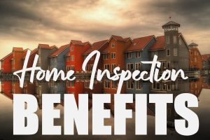 Benefits of Home Inspection
