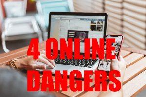 4 Online Dangers
